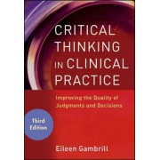 Critical Thinking in Clinical Practice by Eileen D. Gambrill
