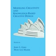 Modeling Creativity and Knowledge-Based Creative Design by John S. Gero
