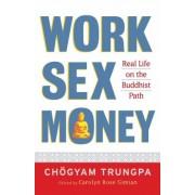 Work, Sex, Money by Chogyam Trungpa