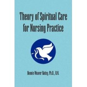 Theory of Spiritual Care for Nursing Practice by Bonnie Weaver Ph D R N Battey