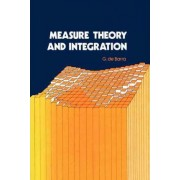Measure Theory and Integration by G. De Barra