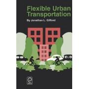 Flexible Urban Transportation by Jonathan L. Gifford