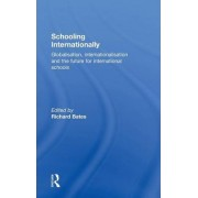 Schooling Internationally by Richard Bates
