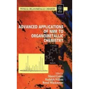 Advanced Applications of NMR to Organometallic Chemistry by Marcel Gielen