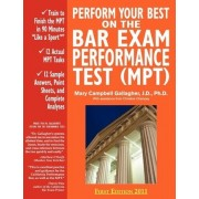 Perform Your Best on the Bar Exam Performance Test (Mpt) by Mary Campbell Gallagher