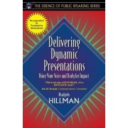 Delivering Dynamic Presentations by Ralph Hillman
