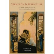 Strategy and Structure by Alfred D Chandler