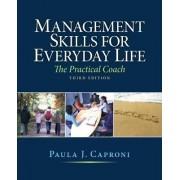 Management Skills for Everyday Life by Paula Caproni