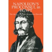 Napoleon's Proconsul in Egypt by Ronald T. Ridley