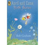 April and Esme, Tooth Fairies by Bob Graham