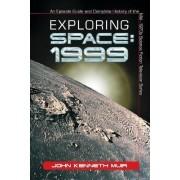 Exploring Space 1999 by John Kenneth Muir