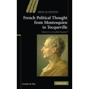 French Political Thought from Montesquieu to Tocqueville by Annelien De Dijn