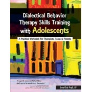 Dialectical Behavior Therapy Skills Training with Adolescents by Jean Eich