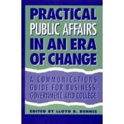 Public Affairs in an Era of Change by Lloyd B. Dennis