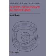 Super-Recursive Algorithms by Mark Burgin