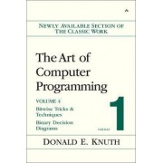 The Art of Computer Programming: Bitwise Tricks and Techniques; Binary Decision Diagrams v. 4, Fascicle 1 by Donald E. Knuth