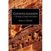 Contextualization Theology of Gospel and Culture by Bruce Nicolls