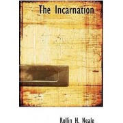 The Incarnation by Rollin H Neale