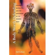 A Body Worth Defending by Ed Cohen