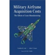 Military Airframe Acquisition Costs by Cynthia R. Cook