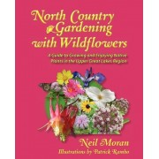 North Country Gardening with Wildflowers by Neil Robert Moran