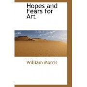 Hopes and Fears for Art by William Morris