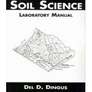 Soil Science Laboratory Manual by del D. Dingus
