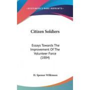 Citizen Soldiers by H Spenser Wilkinson