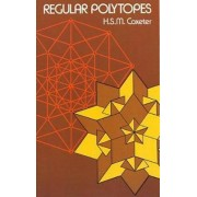 Regular Polytopes by H. S. M. Coxeter