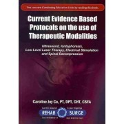 Current Evidence Based Protocols on the Use of Therapeutic Modalities by Caroline Joy Co