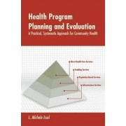Health Program Planning and Evaluation by L. Michele Issel