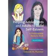 Helping Adolescents and Adults to Build Self-Esteem by Deborah M. Plummer