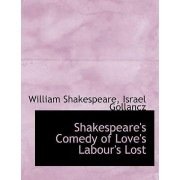 Shakespeare's Comedy of Love's Labour's Lost by Israel Gollancz William Shakespeare