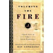 Touching the Fire by Professor of English Ray Gonzalez