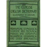 The Concise English Dictionary, Literary, Scientific And Technical