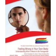 Feeling Wrong in Your Own Body by Jaime A Seba