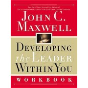 Developing the Leader Within You Workbook: Workbook by John C. Maxwell