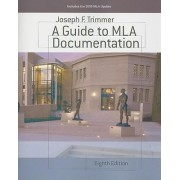 A Guide to MLA Documentation by Joseph F Trimmer
