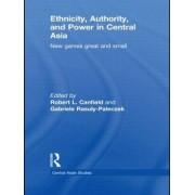 Ethnicity, Authority and Power in Central Asia by Robert L. Canfield