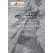 Monumental Earthen Architecture in Early Societies: Technology and Power Display: Proceedings of the XVII Uispp World Congress (1-7 September, Burgos,