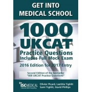 Get into Medical School - 1000 UKCAT Practice Questions. Include Full Mock Exam by Olivier Picard