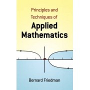 Principles and Techniques of Applied Mathematics by Bernard Friedman