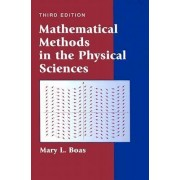 Mathematical Methods in the Physical Sciences by M. L. Boas