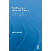 The Rhetoric of Intellectual Property by Jessica Reyman