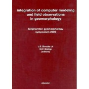 Integration of Computer Modeling and Field Observations in Geomorphology by J. F. Shroder