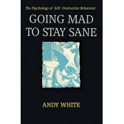 Going Mad to Stay Sane by Andy White