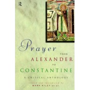Prayer from Alexander to Constantine by Mark Kiley