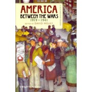 America Between the Wars, 1919-1941 by David Welky