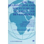 The New Regionalism and the Future of Security and Development 2000: Volume 4 by Bjorn Hettne