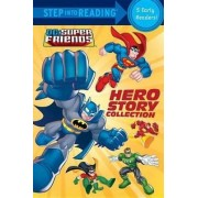 DC Super Friends Hero Story Collection by Random House Books for Young Readers